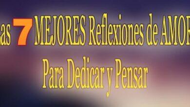 Photo of Las 7 MEJORES Reflexiones de AMOR – Para Dedicar y Pensar